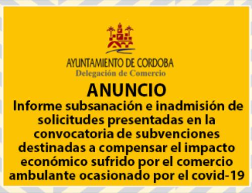 Informe sobre subsanación e inadmisión de las solicitudes presentadas en la convocatoria de subvenciones destinadas a compensar el impacto económico sufrido por el comercio ambulante ocasionado por el virus Covid-19